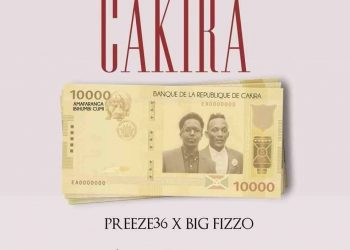 Cakira  By Preeze 36 Ft Big Fizzo