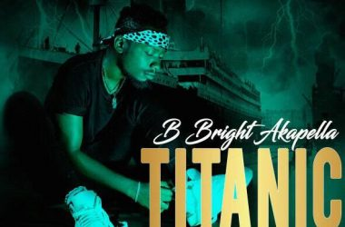 Titanic By B Bright Akapella
