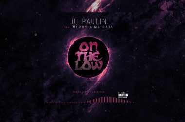 On The Low by Dj Paulin  Ft Meddy & MB Data